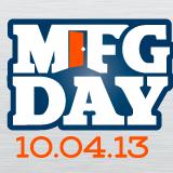 MFG DAY October 4, 2013