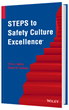 ProAct Safety Leaders' Book, STEPS to Safety Culture Excellence,...