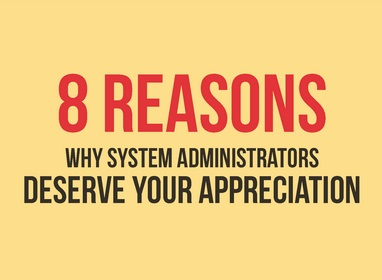 8 Reasons Why System Administrators Deserve Your ...
