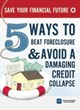 Five Ways to Beat Foreclosure: Complimentary Report Released by...