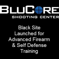 BluCore Launches Black Site for Advanced Firearms & Self Defense Training