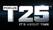 FOCUS T25™ - It's About Time