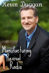 Kevin Duggan on Manufacturing Revival Radio