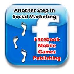 Another step in social marketing - Facebook mobile gaming platform