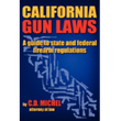 """C.D. """"Chuck"""" Michel's book """"California's Gun Laws: A Guide to State & Federal Regulations"""