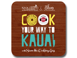 Koloa Landing Resort Cook Your Way to Kauai Contest