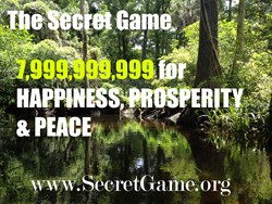 The Secret Game for Happiness Prosperity and Peace