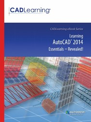 Learning AutoCAD 2014 Essentials - Revealed! eBook Cover