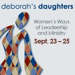 Deborah's Daughters will be Sept. 23-25