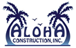 Aloha Construction Inc Roofing and Siding Construction Experts