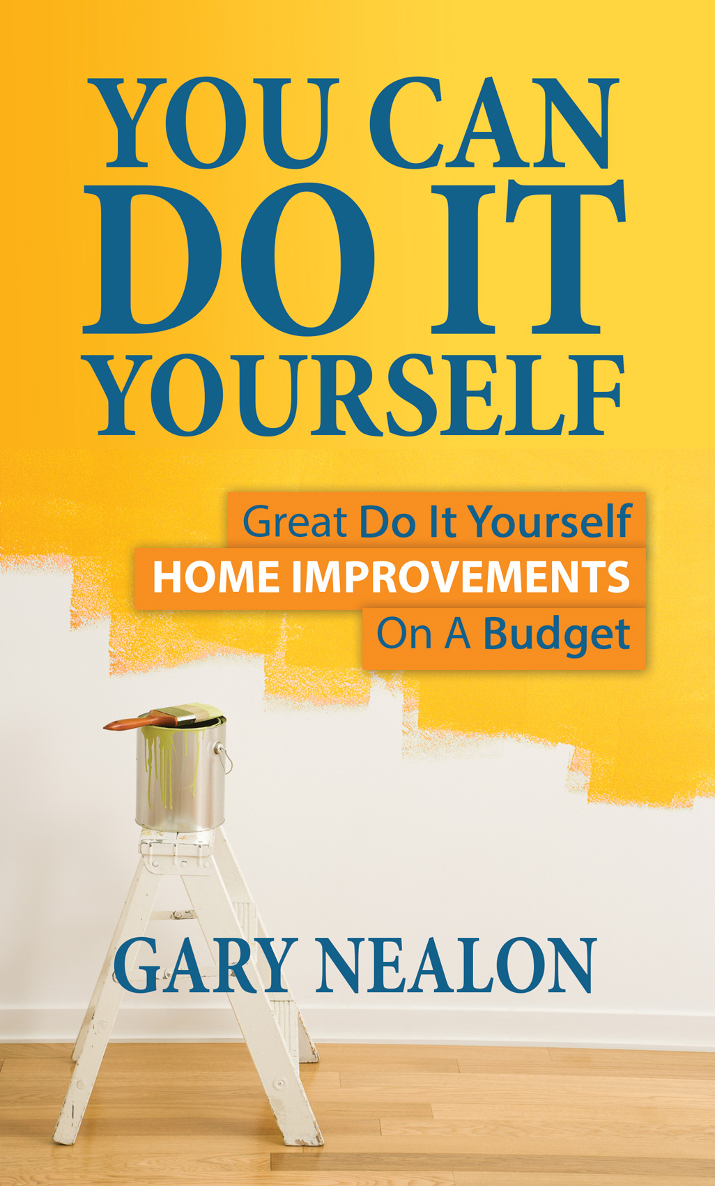 Do It Yourself: You Can Do It Yourself: New Home Improvement Book By Gary