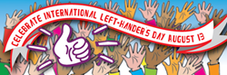 International Left-Handers' Day is August 13