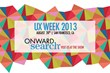Onward Search to Sponsor UX Week 2013