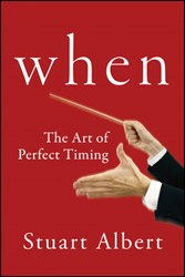 When: The Art and Science of Perfect Timing