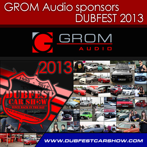 GROM Audio As An Official Sponsor Of The DUBFEST Car Show