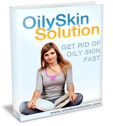 how to get rid of oily skin how oily skin solution