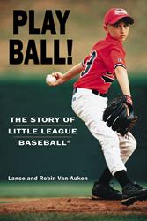 Play Ball! The Story of Little League Baseball
