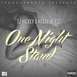 TJ Hickey X Nasty Beatz - One Night Stand