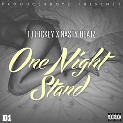 TJ Hickey X Nasty Beatz - One Night Stand