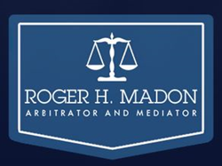 Roger H. Madon — Arbitrator and Mediator