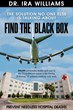 "Q&A With Dr. Ira Williams, Author Of ""Find The Black Box"" Featured..."
