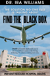 Dr. Ira Williams, Author of Find The Black Box to Speak at the 11th...