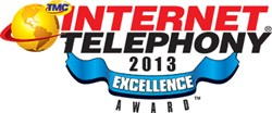 2013 INTERNET TELEPHONY Excellence Award