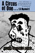 Debut Memoir A Circus of One by Adam Francis Raby Begins after His 7th...