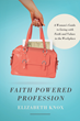 Faith Powered Profession by Elizabeth Knox