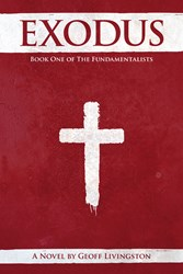 Exodus: Book One of the Fundamentalists by Geoff Livingston