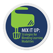 Mix it Up: Strategies for Blending Learning Modalities