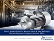 Electrical Motors Market in Saudi Arabia to Grow Two Fold By End of...