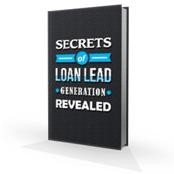 Secrets of Loan Lead Generation ebook
