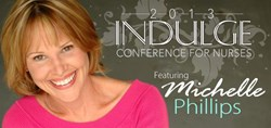 The 2013 Indulge Conference for Advanced Legal Nurse Consultants featuring Michelle Phillips