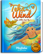"""PlayTales and Easy Tiger Creations in Association with Geniosity Limited Announce the International Launch of """"Teha the Wind"""" E-book Collection"""
