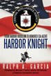 Ralph Garcia's New Book 'Harbor Knight' Takes Readers from City Streets to Vietnam and Beyond