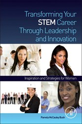 Transforming Your STEM Career Through Leadership and Innovation by Pamela McCauley Bush