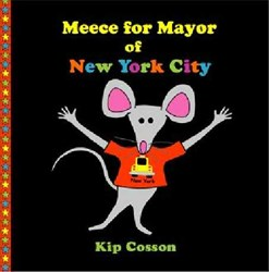 Meece for Mayor of New York City is an educational children's books that teaches children about the  2013 New York City mayoral race.