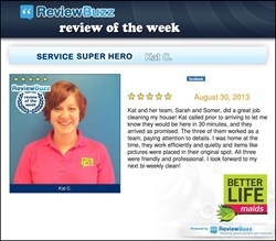 The Review Buzz system allows Better Life Maids to share great reviews, and reward outstanding team members.