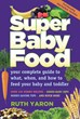 Super Baby Food: Your Complete Guide to What, When and How to Feed...