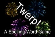 Twerp! A Spelling Word Game