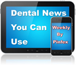 "Weekly Top Dental News Stories Launched by ""Pinfex.com"""