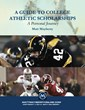 A Guide to College Athletic Scholarships: A Personal Journey - By Matt Mayberry