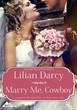 Marry Me, Cowboy by Lilian Darcy