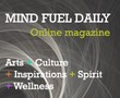 Announcing the Launch of Mind Fuel Daily, an Online Magazine to Feed the Spirit, Inspire the Mind, Revive the Body and Awaken the Spirit