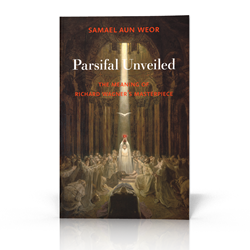 Parsifal Unveiled, a book by Samael Aun Weor