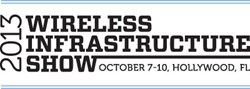 2013 Wireless Infrastructure Show, Oct. 7-10, Hollywood, FL