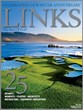 "LINKS Magazine's 25th Anniversary Edition Ranks ""The Best of Golf""..."