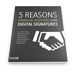 "SIGNiX has published an eBook ""5 Reasons Financial Advisors Love Digital Signatures"""