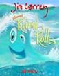 "Jim Carrey's New Children's Book, ""How Roland Rolls"""